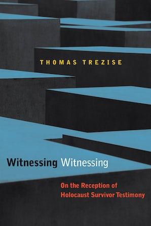 Witnessing Witnessing Paperback  by Thomas Trezise