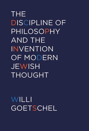 The Discipline of Philosophy and the Invention of Modern Jewish Thought Paperback  by Willi Goetschel