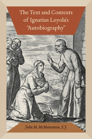 The Text and Contexts of Ignatius Loyola's