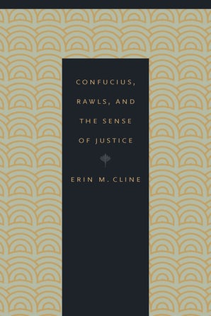 Confucius, Rawls, and the Sense of Justice Hardcover  by Erin M. Cline