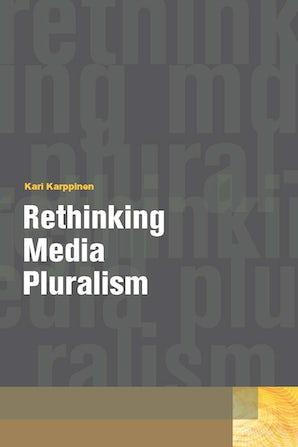 Rethinking Media Pluralism Paperback  by Kari Karppinen