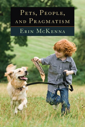 Pets, People, and Pragmatism Paperback  by Erin McKenna