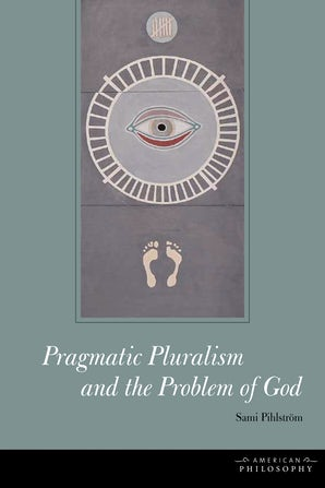 Pragmatic Pluralism and the Problem of God Hardcover  by Sami Pihlström