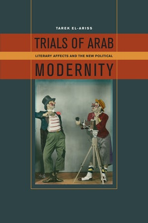 Trials of Arab Modernity Paperback  by Tarek El-Ariss