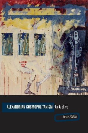 Alexandrian Cosmopolitanism Hardcover  by Hala Halim