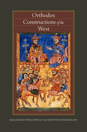 Orthodox Constructions of the West Paperback  by George E. Demacopoulos