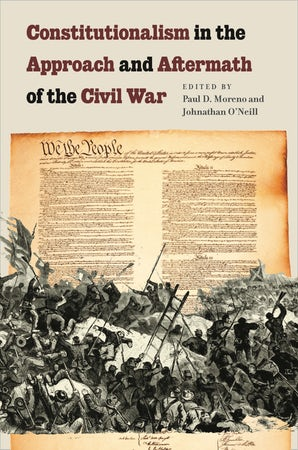 Constitutionalism in the Approach and Aftermath of the Civil War Hardcover  by Paul D. Moreno