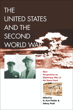 The United States and the Second World War Paperback  by G. Kurt Piehler