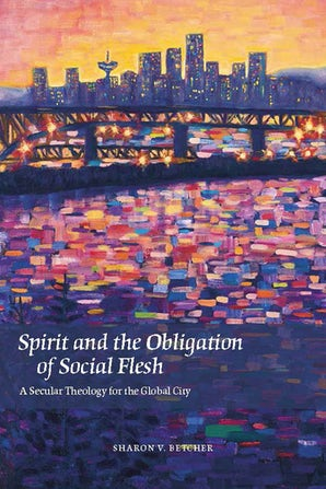 Spirit and the Obligation of Social Flesh Paperback  by Sharon V. Betcher