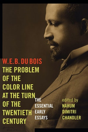 The Problem of the Color Line at the Turn of the Twentieth Century Paperback  by W. E. B. Du Bois