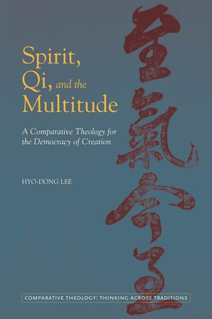 Spirit, Qi, and the Multitude Paperback  by Hyo-Dong Lee