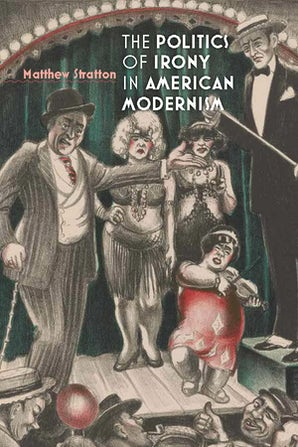 The Politics of Irony in American Modernism Hardcover  by Matthew Stratton