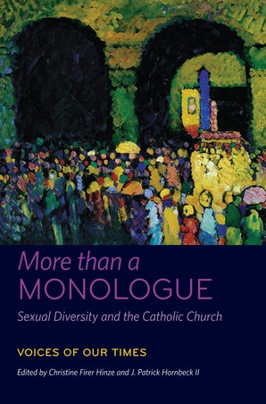More than a Monologue: Sexual Diversity and the Catholic Church Paperback  by Christine Firer Hinze