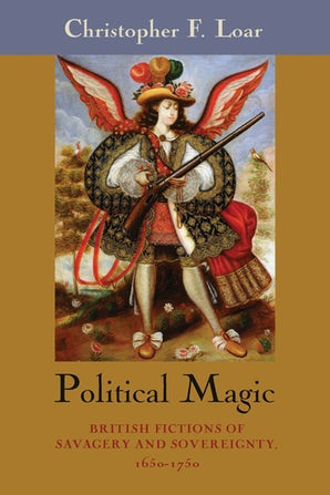 Political Magic Hardcover  by Christopher F. Loar