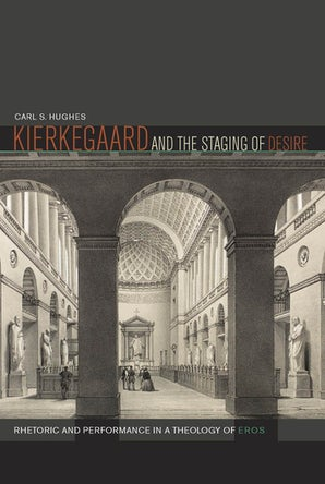 Kierkegaard and the Staging of Desire Hardcover  by Carl S. Hughes