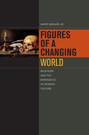 Figures of a Changing World Hardcover  by Harry Berger, Jr.