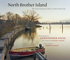 North Brother Island Hardcover  by Christopher Payne