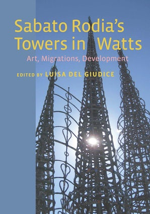 Sabato Rodia's Towers in Watts Paperback  by Luisa Del Giudice