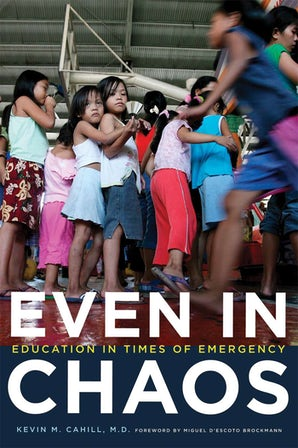Even in Chaos eBook  by Kevin M. Cahill, M.D.