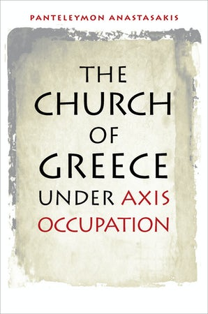 The Church of Greece under Axis Occupation Hardcover  by Panteleymon Anastasakis