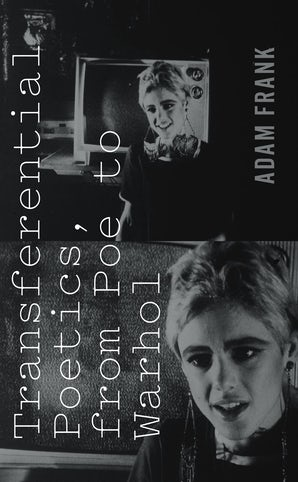 Transferential Poetics, from Poe to Warhol Paperback  by Adam Frank