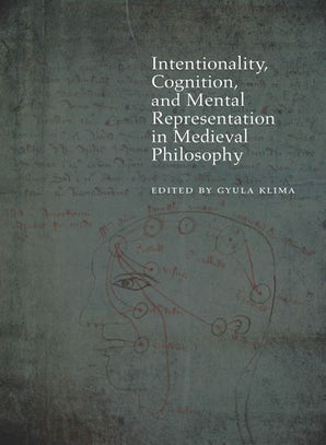 Intentionality, Cognition, and Mental Representation in Medieval Philosophy Paperback  by Gyula Klima