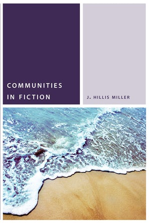 Communities in Fiction Paperback  by J. Hillis Miller