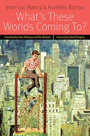 What's These Worlds Coming To? Paperback  by Jean-Luc Nancy