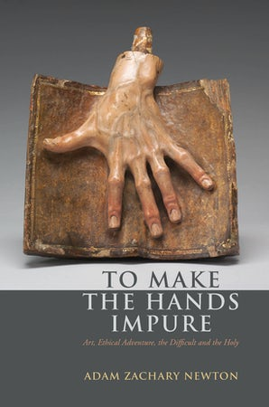 To Make the Hands Impure Paperback  by Adam Zachary Newton