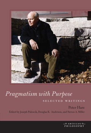 Pragmatism with Purpose Hardcover  by Peter Hare