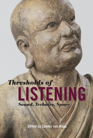 Thresholds of Listening Paperback  by Sander van Maas