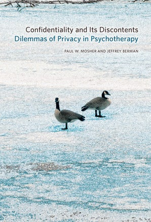 Confidentiality and Its Discontents Paperback  by Paul W. Mosher