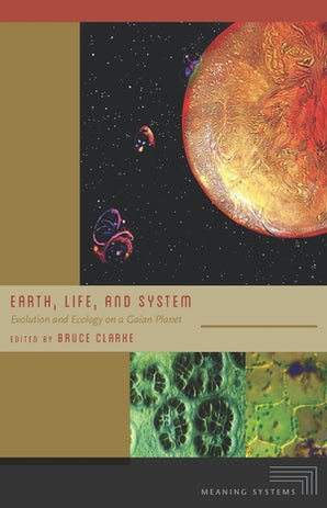 Earth, Life, and System Paperback  by Bruce Clarke