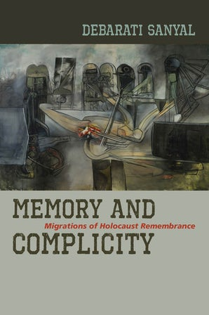 Memory and Complicity Paperback  by Debarati Sanyal