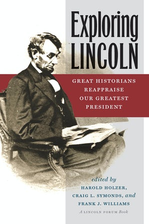 Exploring Lincoln Paperback  by Harold Holzer