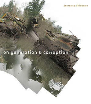 On Generation & Corruption Paperback  by Terrence Chiusano