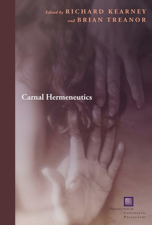 Carnal Hermeneutics Paperback  by Richard Kearney