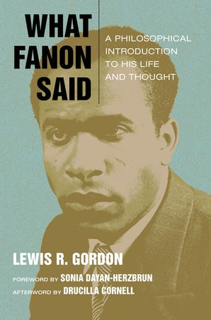 What Fanon Said Paperback  by Lewis R. Gordon