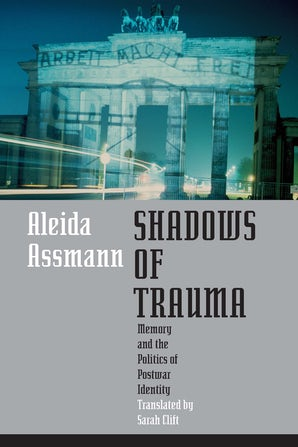 Shadows of Trauma Paperback  by Aleida Assmann