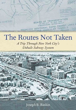 The Routes Not Taken Paperback  by Joseph B. Raskin