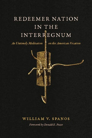 Redeemer Nation in the Interregnum Paperback  by William V. Spanos