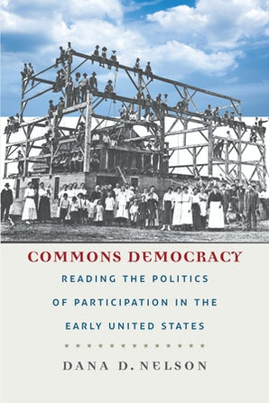 Commons Democracy Paperback  by Dana D. Nelson