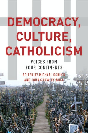 Democracy, Culture, Catholicism Paperback  by Michael J. Schuck