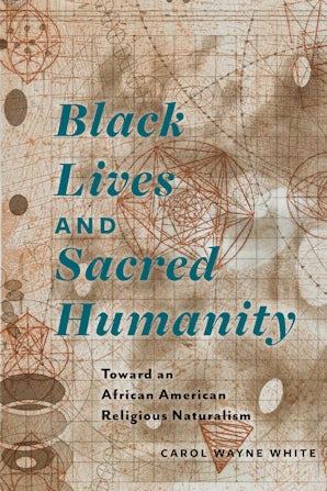 Black Lives and Sacred Humanity Paperback  by Carol Wayne White