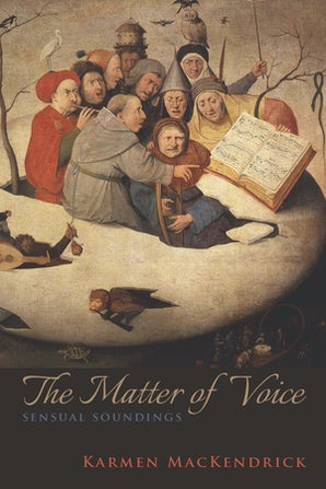 The Matter of Voice Paperback  by Karmen MacKendrick