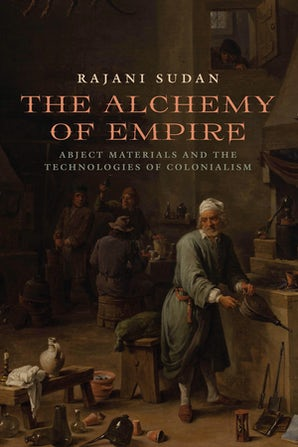 The Alchemy of Empire Paperback  by Rajani Sudan