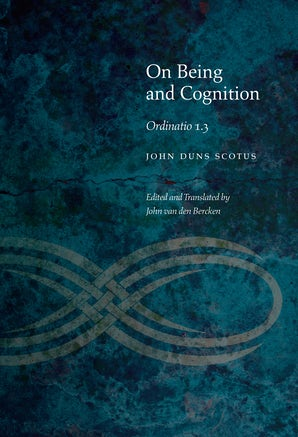 On Being and Cognition Hardcover  by John Duns Scotus
