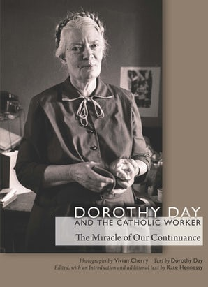 Dorothy Day and the Catholic Worker Hardcover  by Vivian Cherry