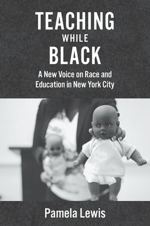 Teaching While Black Paperback  by Pamela Lewis