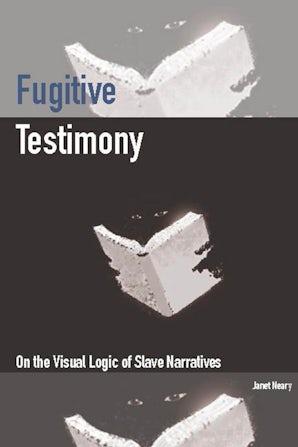 Fugitive Testimony Paperback  by Janet Neary